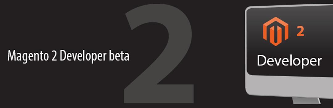 Magento 2 Developer Beta 1