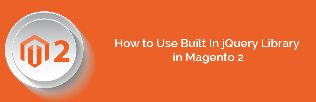 How to Use Built In jQuery Library in Magento 2