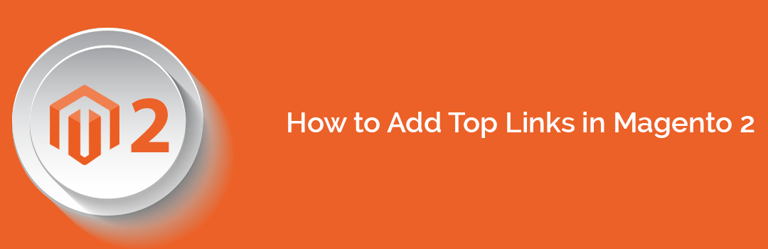 How to Add Top Links in Magento 2