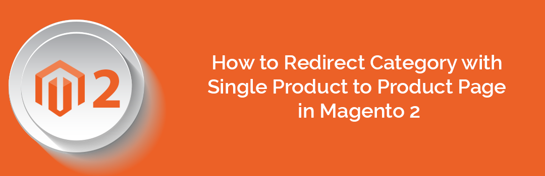 How to Redirect Category with Single Product to Product Page in Magento 2