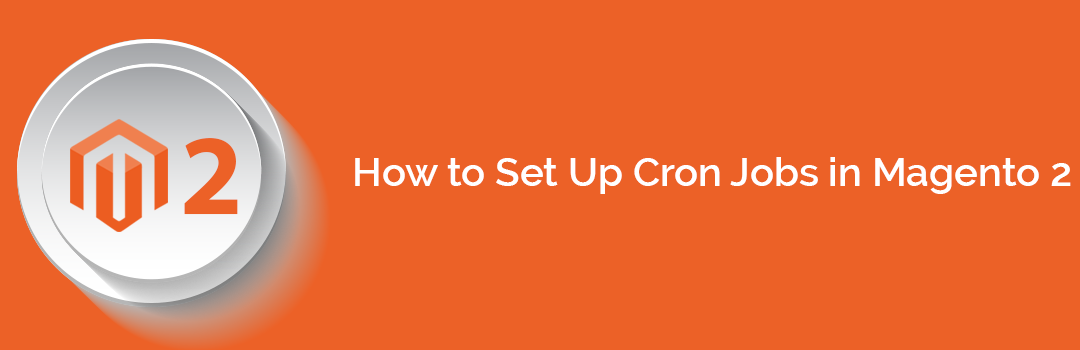 How to Set Up Cron Jobs in Magento 2