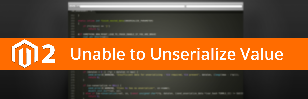 Magento 22 Unable to unserialize value