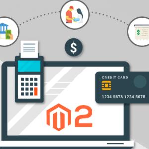 Top 7 Popular Payment Methods in Magento 2