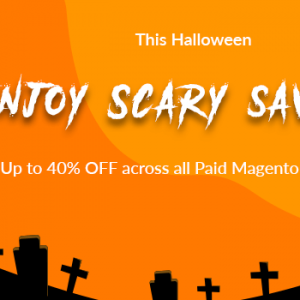 This Halloween Enjoy Scary savings Up to 40 OFF across all Paid Magento Extensions