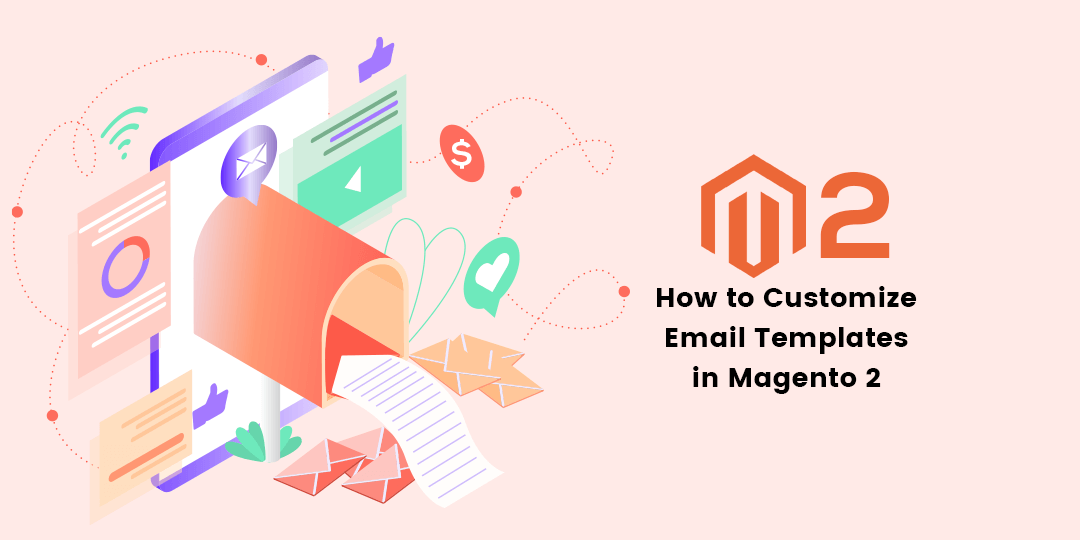 How To Customize Email Templates In Magento 2