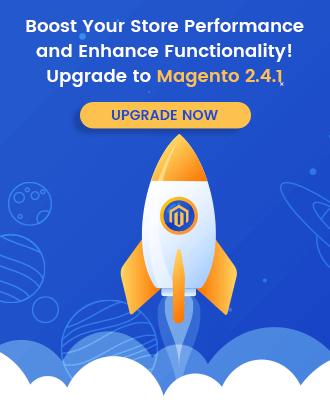 Boost Your Store Performance and Enhance Functionality! - Upgrade to Magento 2.4.1