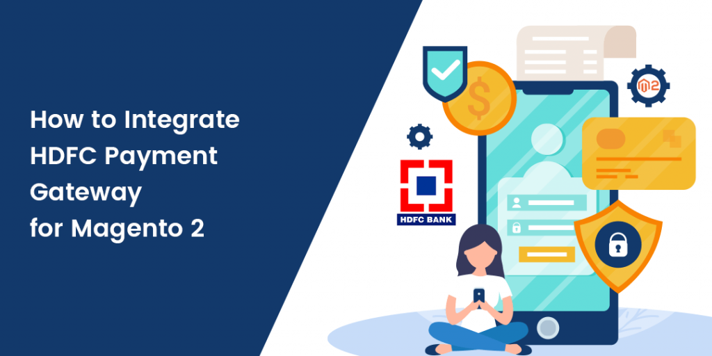 How to Integrate HDFC Payment Gateway for Magento 2