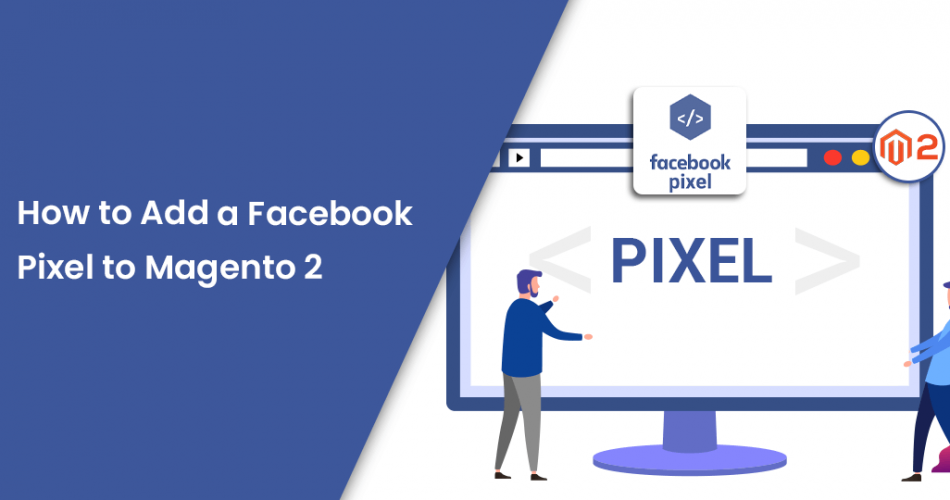 How-to-Add-a-Facebook-Pixel-to-Magento-2