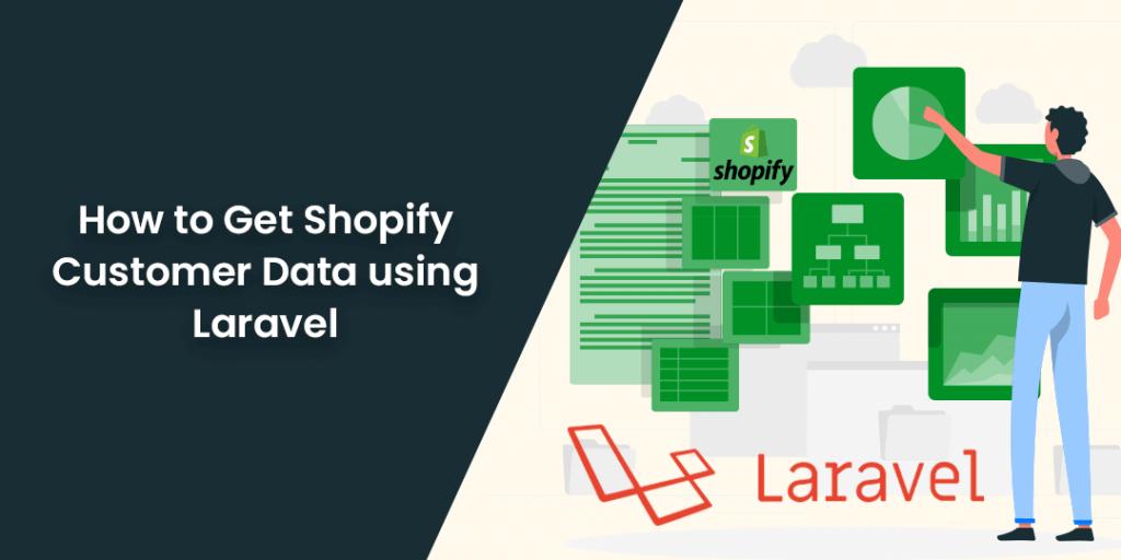 How to Get Shopify Customer Data using Laravel